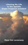 Likening My Life to the Apostle Dieter Friedrich Uchtdorf