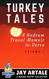 Turkey Tales: A Bodrum Travel Memoir in Verse (A Roving Poetry Collection Book 1)