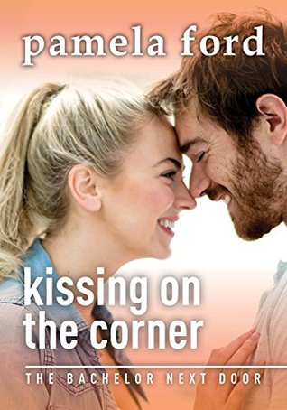 Kissing on the Corner (The Bachelor Next Door, book 5)