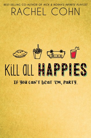 3 Reasons to Read … Kill All Happies by Rachel Cohn