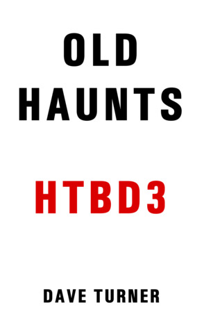 Old Haunts (The 'How To Be Dead' Grim Reaper Comedy Horror Series Book 3)