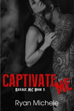 Captivate Me (Ravage MC, #5)