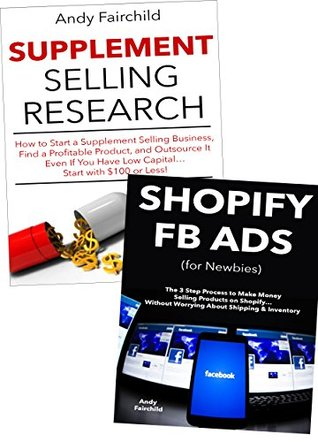 Online Store Empire: Create Your Own Shopify Store and Learn to Start an Online Marketing Business via Facebook Ads & Supplement Selling Research