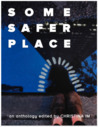Some Safer Place