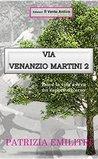 Via Venanzio Martini 2: Dove la vita aveva un sapore diverso