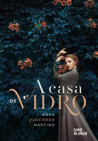 A Casa de Vidro by Anna Fagundes Martino