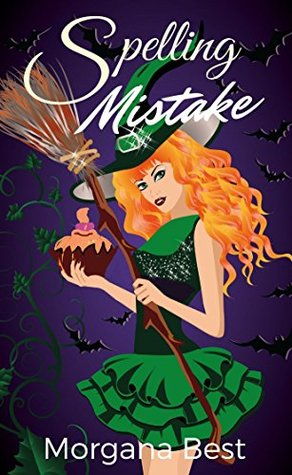 Spelling Mistake (The Kitchen Witch, #4) by Morgana Best