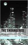 The Endangered (Endangered Series, #1)