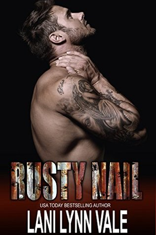 Rusty Nail (The Uncertain Saints MC #6) by Lani Lynn Vale