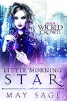 Little Morning Star (Wicked Crown, #1)