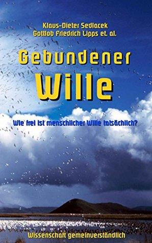 Gebundener Wille by Klaus-Dieter Sedlacek