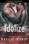 Idolize (Dark Storm, #1)