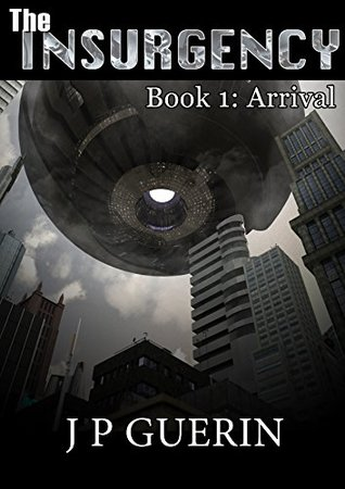 The Insurgency: Arrival Book 1