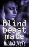 Blind Beast Mate (Beast Mates, #1)
