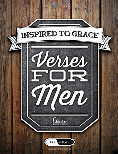 Verses For Men: Inspired To Grace: Christian Coloring Books: Day & Night: A Unique & Uplifting White & Black Background Paper Bible Verse Adult ... Spiritual Prayer, Relaxation & Stress Relief)
