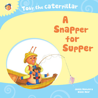 Toby the Caterpillar: A Snapper for Supper EPUB