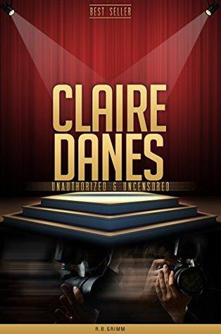 Claire Danes Unauthorized & Uncensored