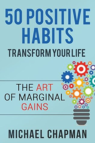 50 Positive Habits: Transform you Life
