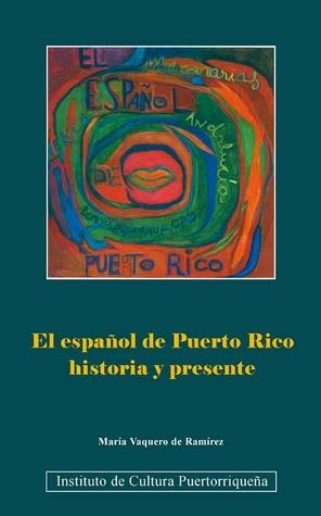 El español de Puerto Rico by María Vaquero de Ramírez