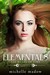 The Hands of Time (Elementals, #5) by Michelle Madow