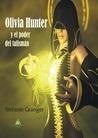Olivia Hunter y el poder del talismán by Stefanie Granger