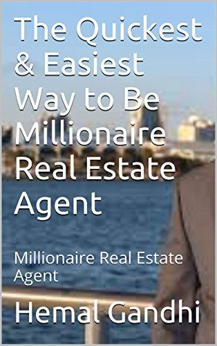 The Quickest & Easiest Way to Be Millionaire Real Estate Agent: Millionaire Real Estate Agent