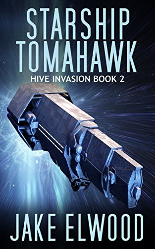 Starship Tomahawk (The Hive Invasion Book 2)
