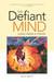 The Defiant Mind: Living Inside a Stroke