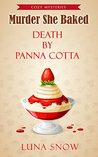 Murder She Baked: Death by Panna Cotta (Murder and Cake #3)