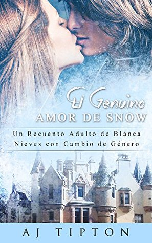 El Genuino Amor de Snow (Sexys Cuentos de Hadas Al Revés nº 5)