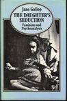 The Daughter's Seduction: Feminism and Psychoanalysis