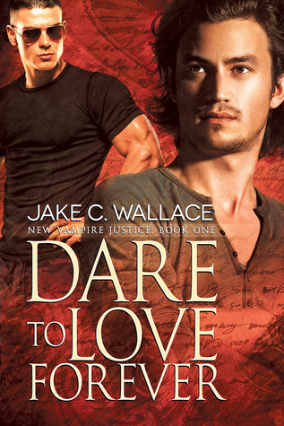 Dare to Love Forever(New Vampire Justice 1)