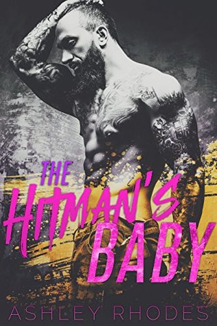 The Hitman's Baby - A Bad Boy Secret Baby Romance (With extra added bonus novel for a short time only!)