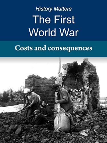 The First World War: Costs and consequences: The price of peace (History Matters, The First World War Book 7)