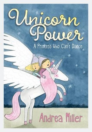 Unicorn Power: A Princess Who Can't Dance