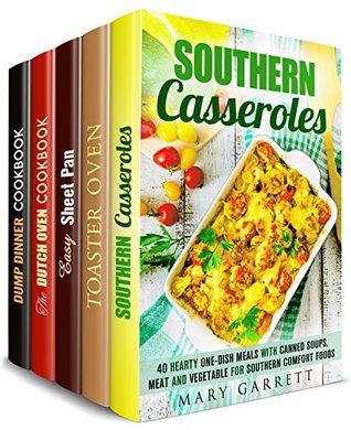 Cook in Your Oven Box Set (5 in 1): Over 150 Casserole, Toaster Oven, Sheet Pan, Dump Dinners ad Dutch Oven Recipes to Enjoy Real Comfort Foods