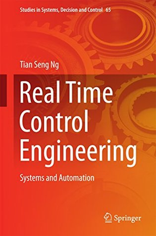 Real Time Control Engineering: Systems And Automation