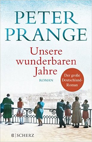 Unsere wunderbaren Jahre: Ein deutsches Märchen