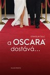 A Oscara dostává... by Stanislav Šulc