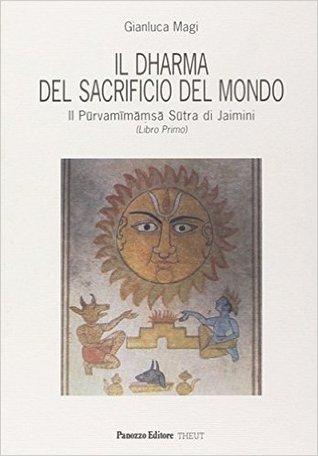 il-dharma-del-sacrificio-del-mondo-il-prvammms-stra-di-jaimini-libro-primo