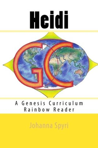 Heidi: A Genesis Curriculum Rainbow Reader (Yellow Series) (Volume 2)