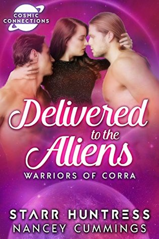 Delivered To The Aliens (Warriors Of Corra, #1)