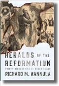 heralds-of-the-reformation-thirty-biographies-of-sheer-grace
