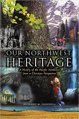 Our Northwest Heritage: a History of the Pacific Northwest from a Christian Perspective