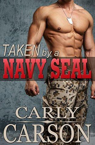 Taken by a Navy SEAL: A Navy SEALs Romance