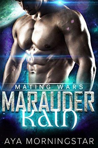 Marauder Kain (Mating Wars, #5)