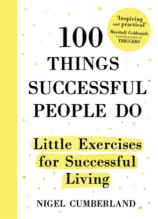 100 Things Successful People Do: Little Exercises for Successful Living MOBI PDF por Nigel Cumberland 978-1473635043