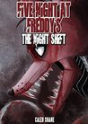 FIVE NIGHT AT FREDDY'S : THE NIGHT SHIFT (AN UN-OFFICIAL FIVE NIGHT AT FREDDY'S STORY)
