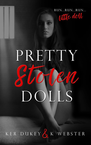 Pretty Stolen Dolls (Pretty Little Dolls, #1) by Ker Dukey