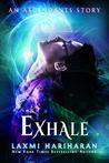 Exhale by Laxmi Hariharan